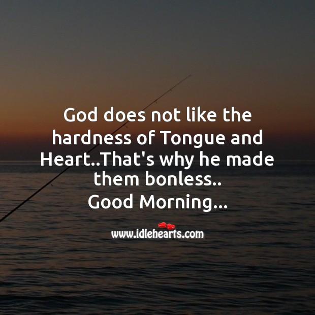 God does not like the hardness Image