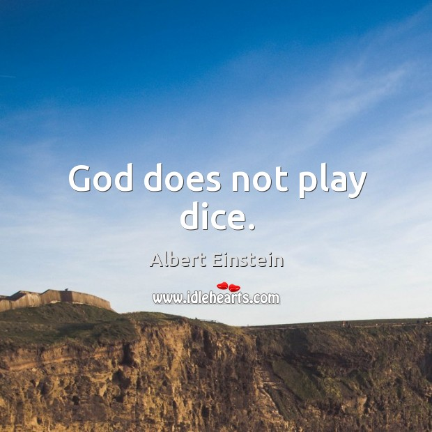 Image, God does not play dice.