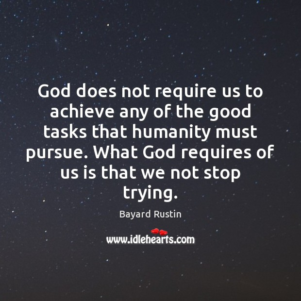 Image, God does not require us to achieve any of the good tasks