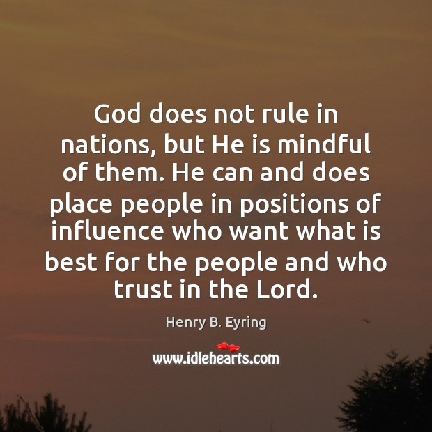 Image, God does not rule in nations, but He is mindful of them.