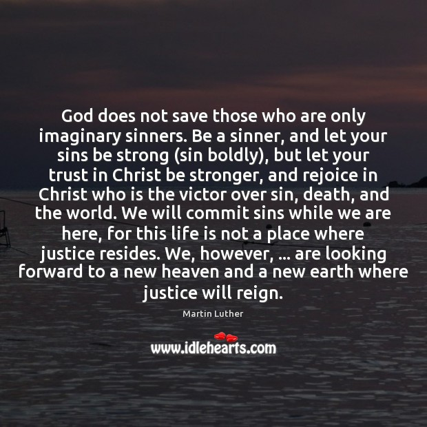 God does not save those who are only imaginary sinners. Be a Image