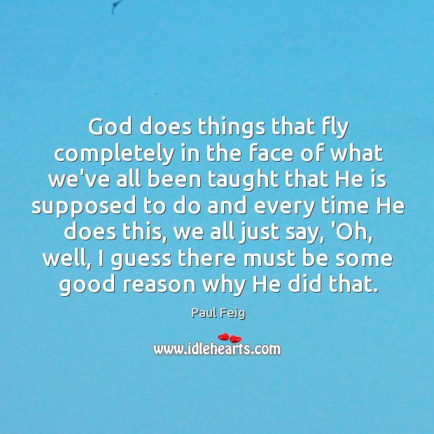 God does things that fly completely in the face of what we've Image