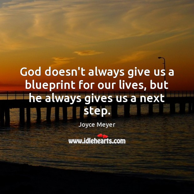 Image, God doesn't always give us a blueprint for our lives, but he always gives us a next step.