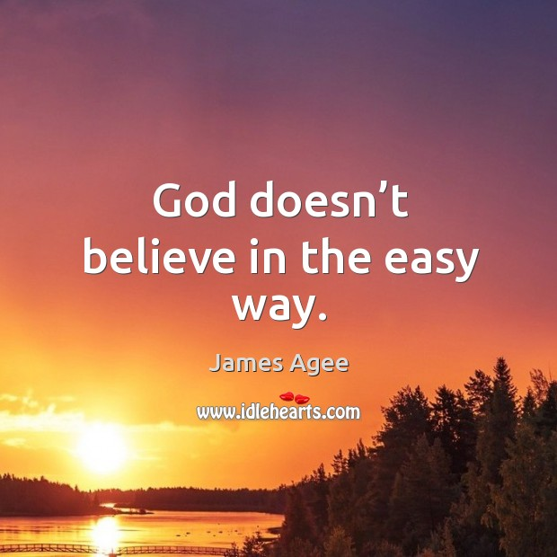 God doesn't believe in the easy way. Image