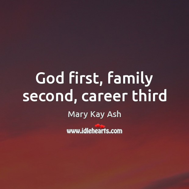 Image, God first, family second, career third