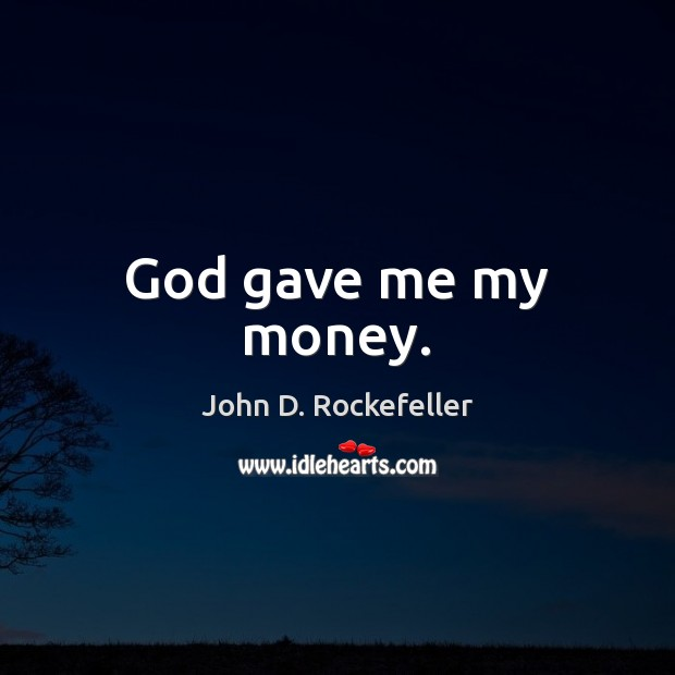 Picture Quote by John D. Rockefeller