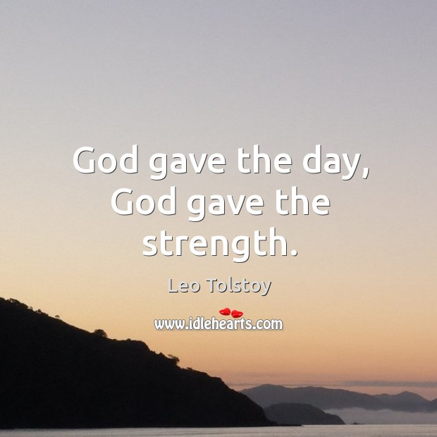 Image, God gave the day, God gave the strength.