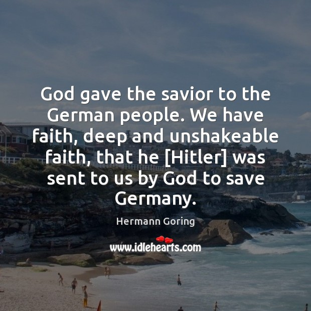 God gave the savior to the German people. We have faith, deep Image