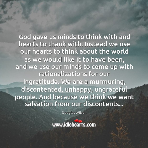 God gave us minds to think with and hearts to thank with. Image