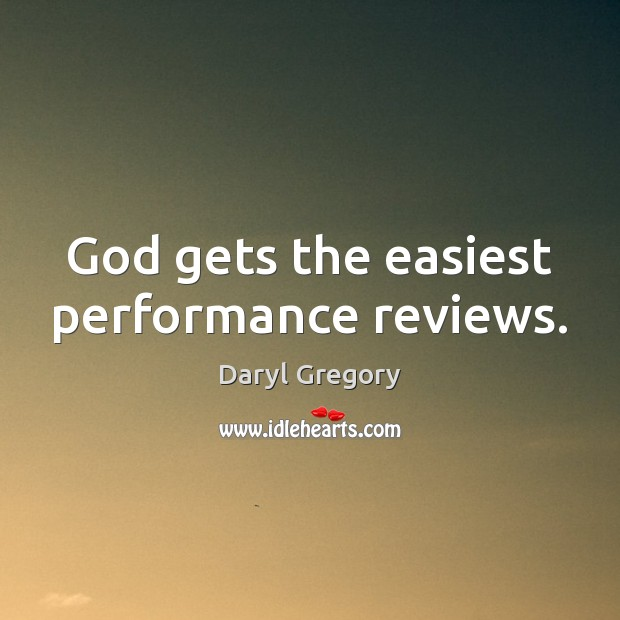 God gets the easiest performance reviews. Image