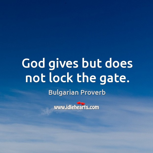 Image, God gives but does not lock the gate.