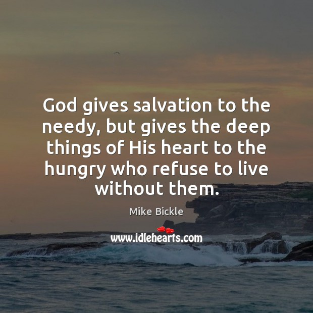 God gives salvation to the needy, but gives the deep things of Image