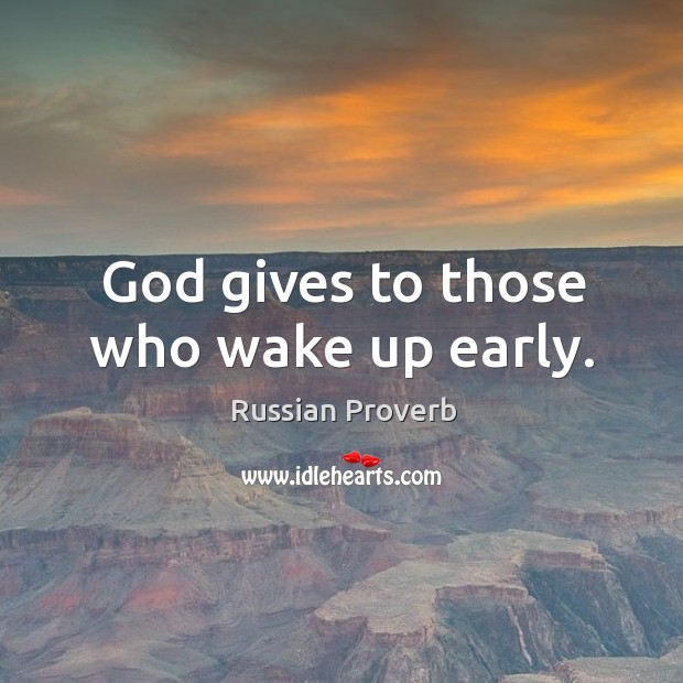 Image, God gives to those who wake up early.