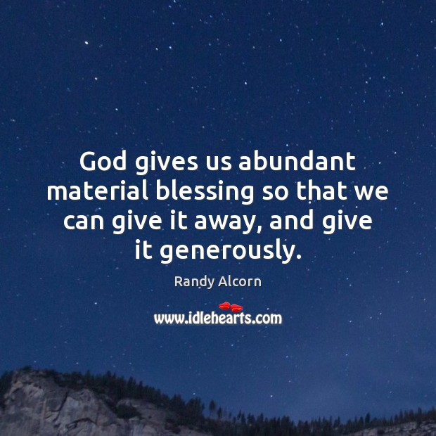 God gives us abundant material blessing so that we can give it Image