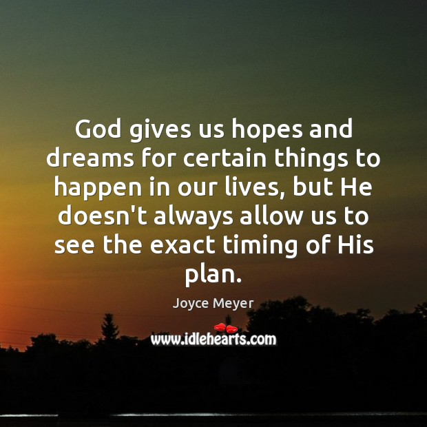 Image, God gives us hopes and dreams for certain things to happen in