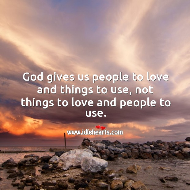 God gives us people to love. Image