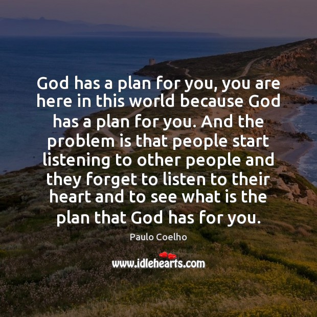 God has a plan for you, you are here in this world Image