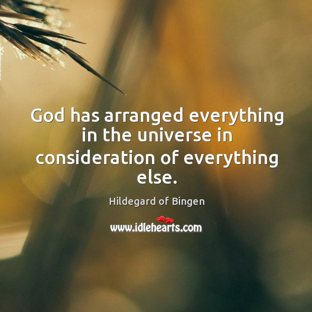 God has arranged everything in the universe in consideration of everything else. Image
