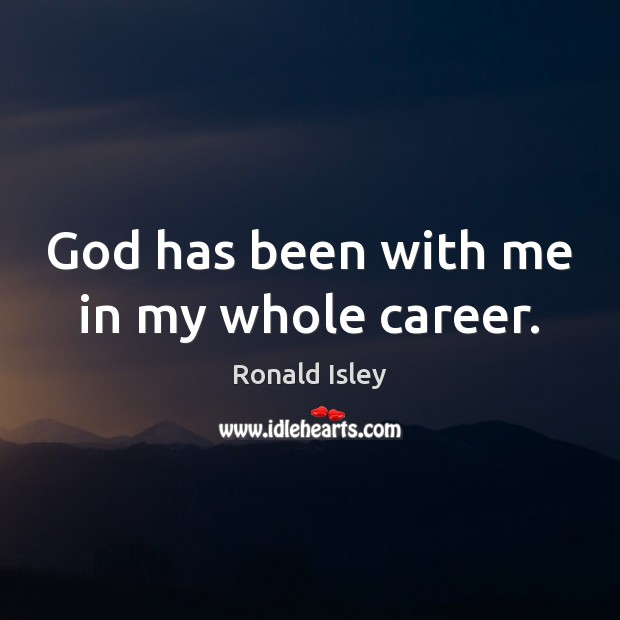 God has been with me in my whole career. Image