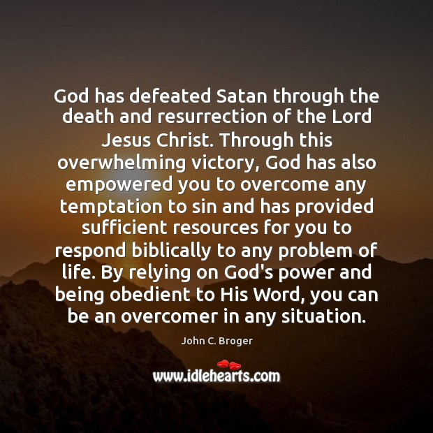 God has defeated Satan through the death and resurrection of the Lord Image