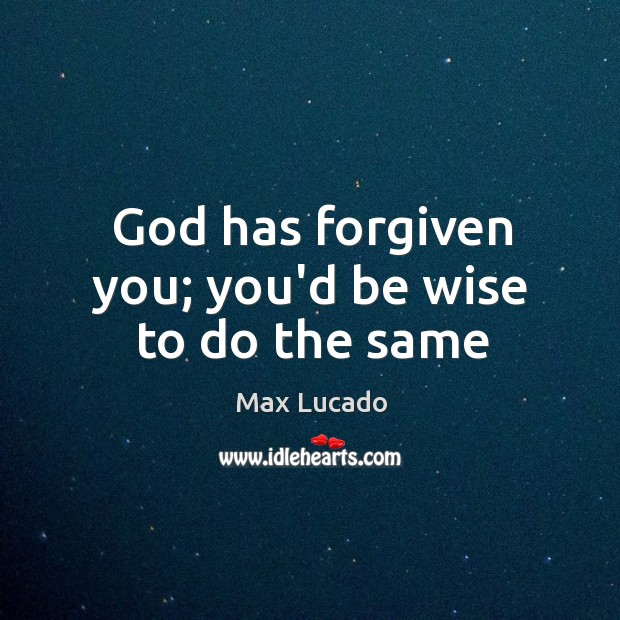 Image, God has forgiven you; you'd be wise to do the same