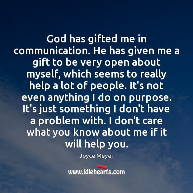 Image, God has gifted me in communication. He has given me a gift