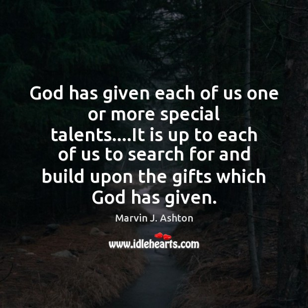 God has given each of us one or more special talents….It Image