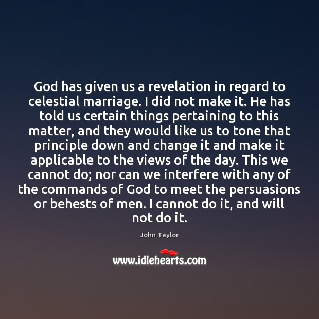 Image, God has given us a revelation in regard to celestial marriage. I