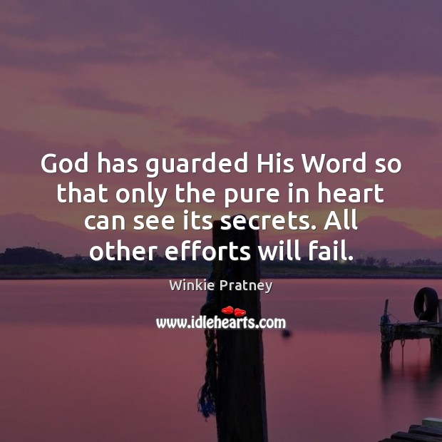 God has guarded His Word so that only the pure in heart Winkie Pratney Picture Quote