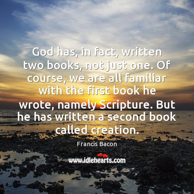 Image, God has, in fact, written two books, not just one. Of course,