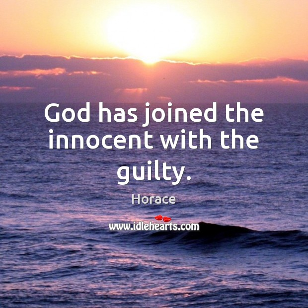 Image, God has joined the innocent with the guilty.