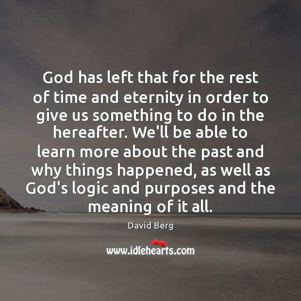 God has left that for the rest of time and eternity in Logic Quotes Image