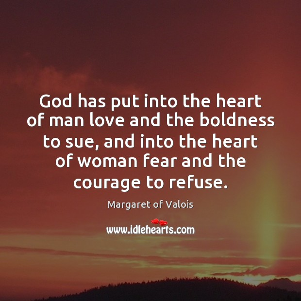 God has put into the heart of man love and the boldness Boldness Quotes Image