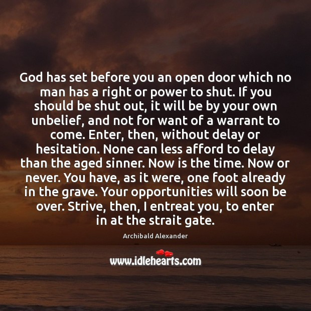 God has set before you an open door which no man has Now or Never Quotes Image