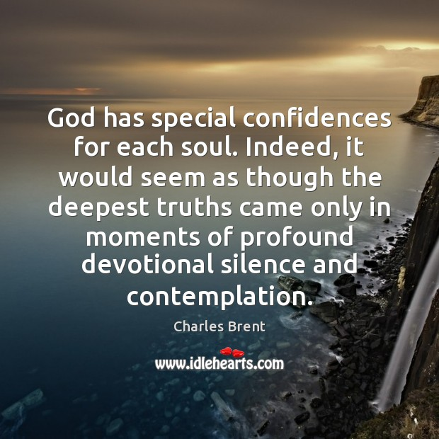 God has special confidences for each soul. Indeed, it would seem as Image