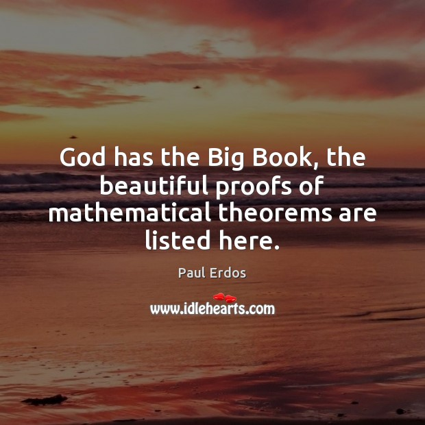Image, God has the Big Book, the beautiful proofs of mathematical theorems are listed here.