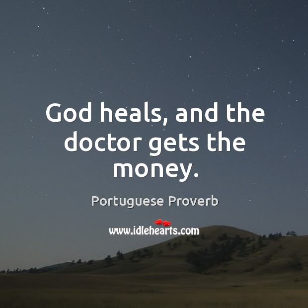 Image, God heals, and the doctor gets the money.