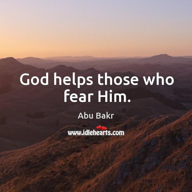 God helps those who fear him. Image