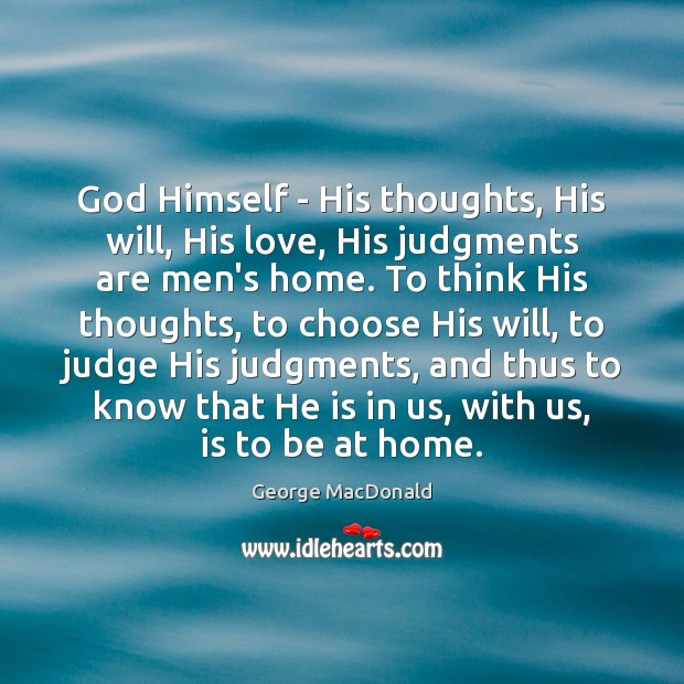 Image, God Himself – His thoughts, His will, His love, His judgments are