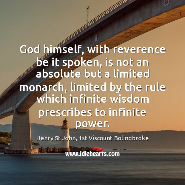 Image, God himself, with reverence be it spoken, is not an absolute but