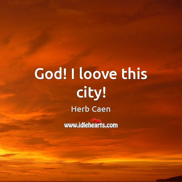 Image, God! I loove this city!
