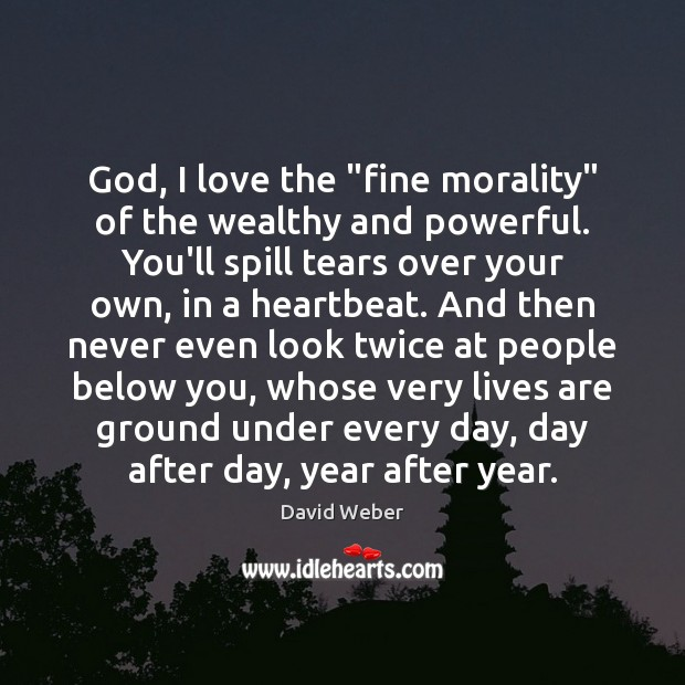 """God, I love the """"fine morality"""" of the wealthy and powerful. You'll Image"""