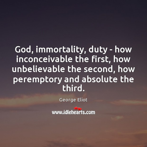 God, immortality, duty – how inconceivable the first, how unbelievable the second, Image