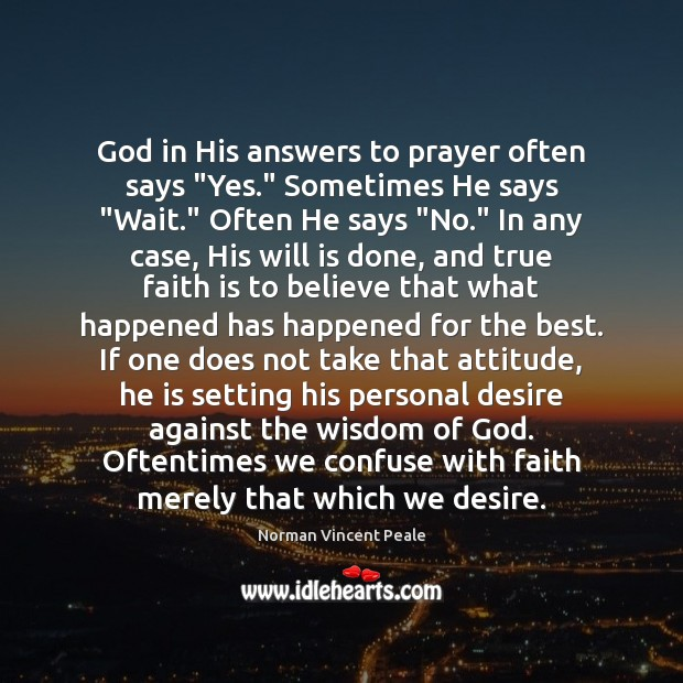 """God in His answers to prayer often says """"Yes."""" Sometimes He says """" Image"""