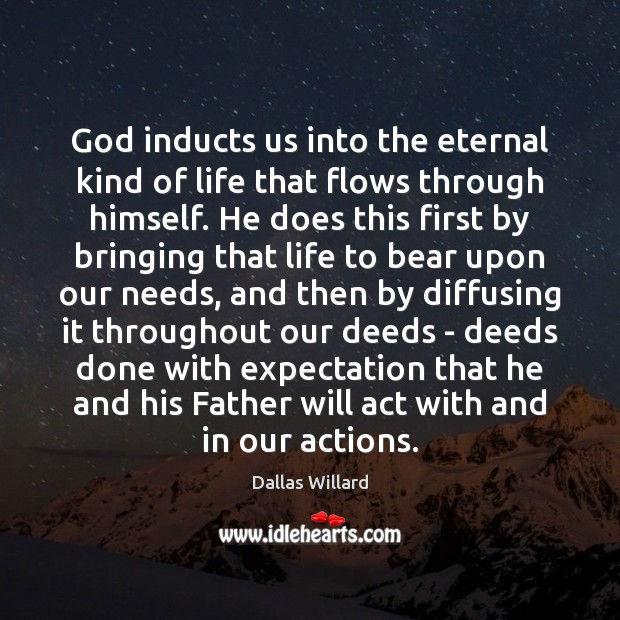 God inducts us into the eternal kind of life that flows through Image