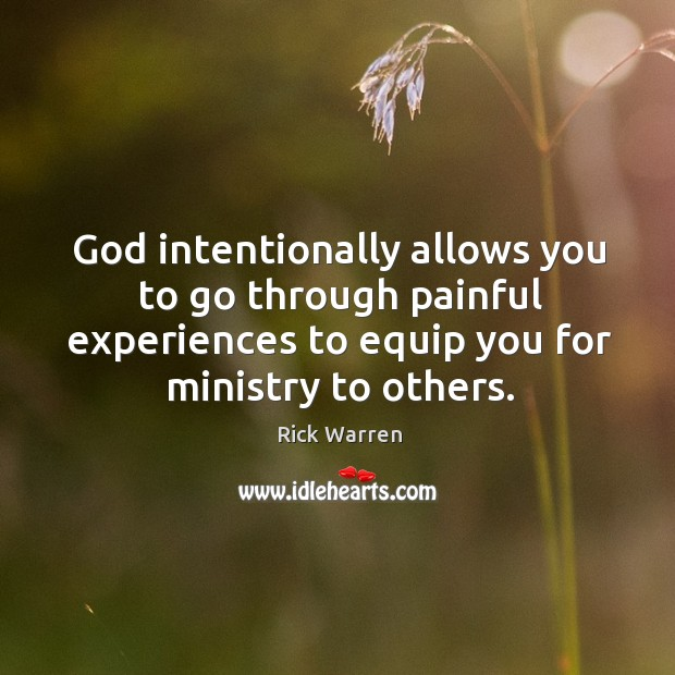 God intentionally allows you to go through painful experiences to equip you Image