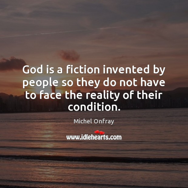 God is a fiction invented by people so they do not have Image