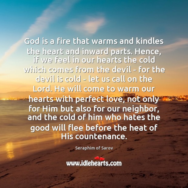 God is a fire that warms and kindles the heart and inward Image