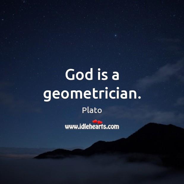 God is a geometrician. Image