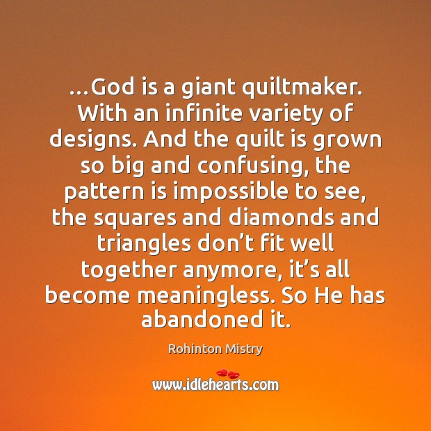 …God is a giant quiltmaker. With an infinite variety of designs. And Image